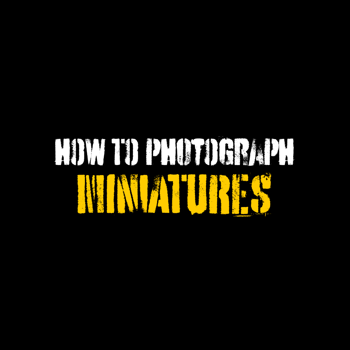 How to photograph miniatures