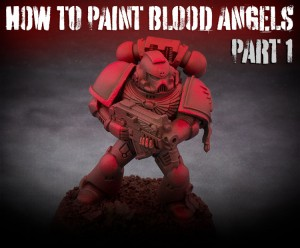 How-to-paint-Blood-Angels-Part-1-Featured