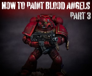 how-to-paint-blood-angels-part-3-featured