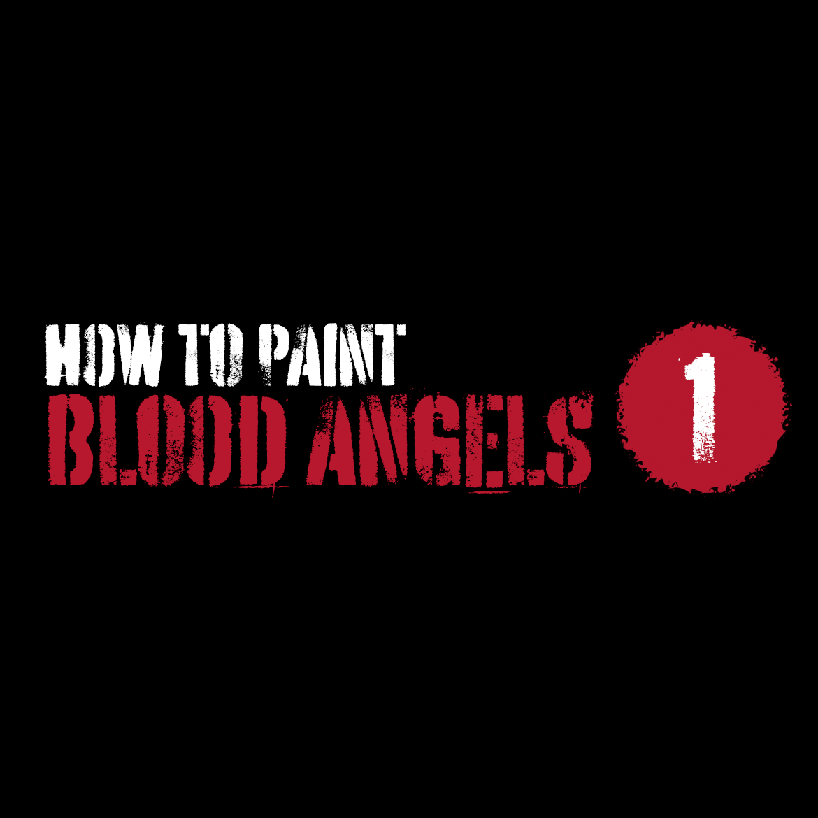 How to paint Blood Angels – Part I