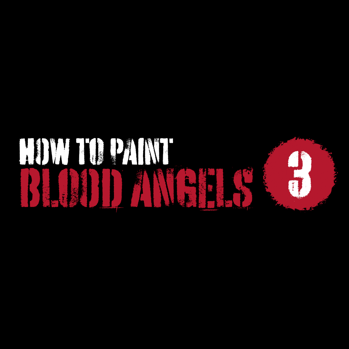 How to paint Blood Angels – Part III