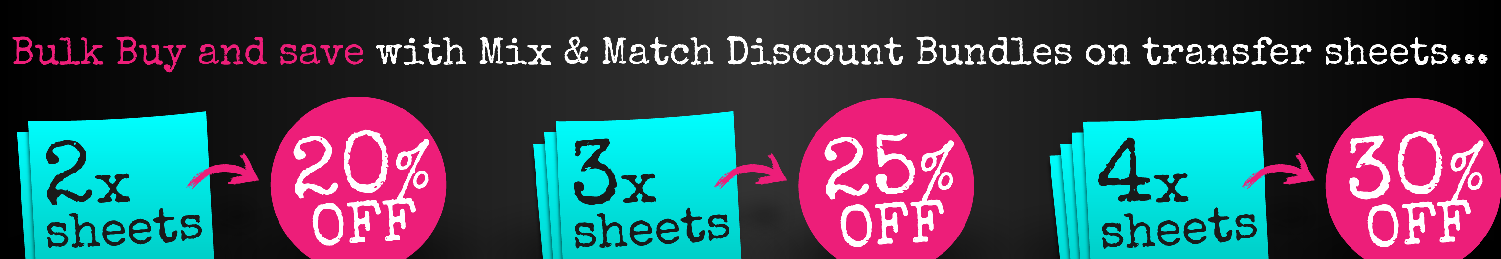 Bulk Buy and save with Mix & Match Discount Bundles on transfer sheets...