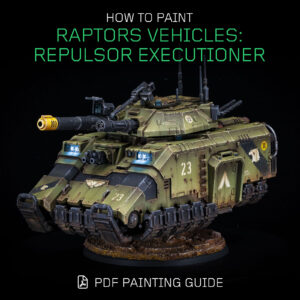 How to paint Raptors vehicles: Repulsor Executioner PDF Painting Guide
